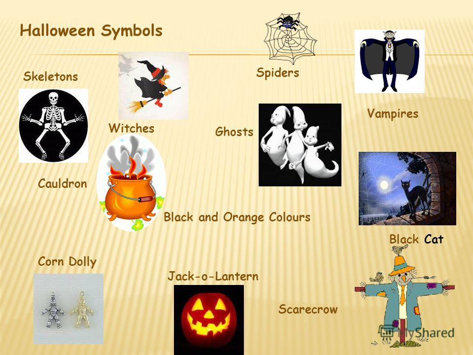 Spiders Cauldron Black and Orange Colours Vampires Witches Ghosts Skeletons Corn Dolly Scarecrow Black Cat Jack-o-Lantern Halloween Symbols