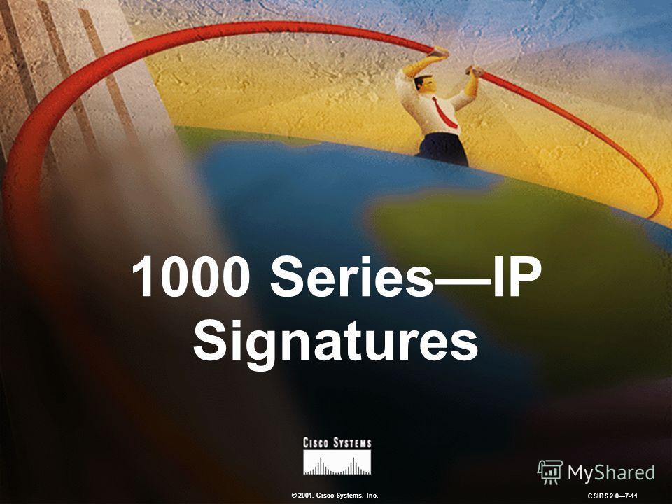 © 2001, Cisco Systems, Inc. CSIDS 2.07-11 1000 SeriesIP Signatures