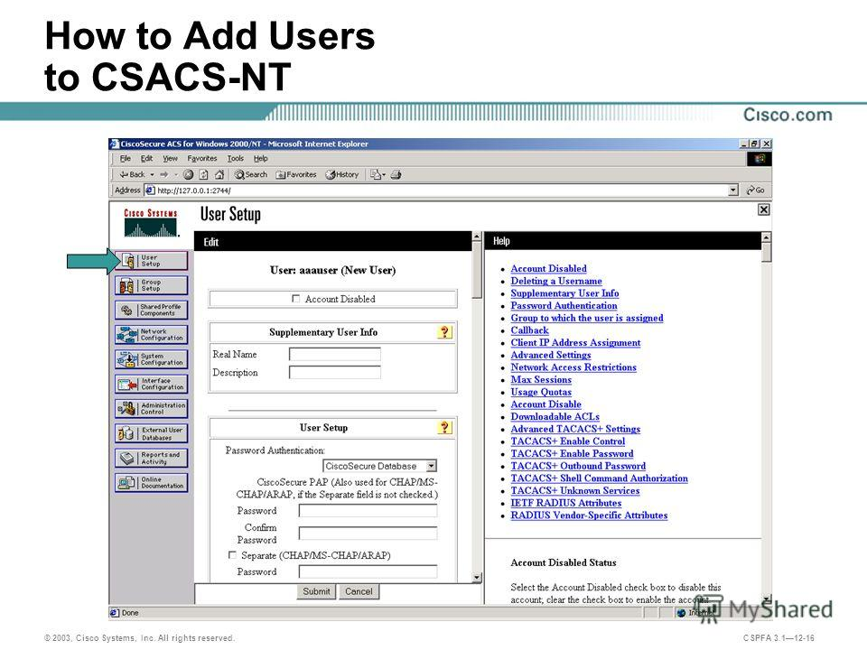 © 2003, Cisco Systems, Inc. All rights reserved. CSPFA 3.112-16 How to Add Users to CSACS-NT