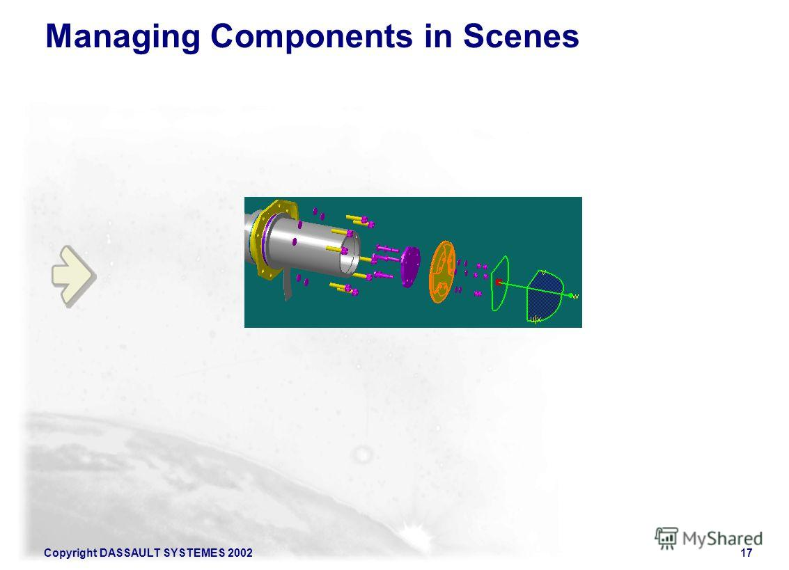 Copyright DASSAULT SYSTEMES 200217 Managing Components in Scenes