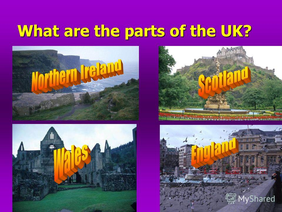 30.09.20145 What are the parts of the UK?