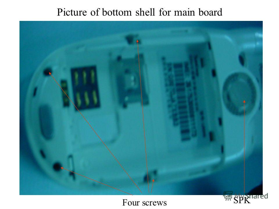 Four screws SPK Picture of bottom shell for main board