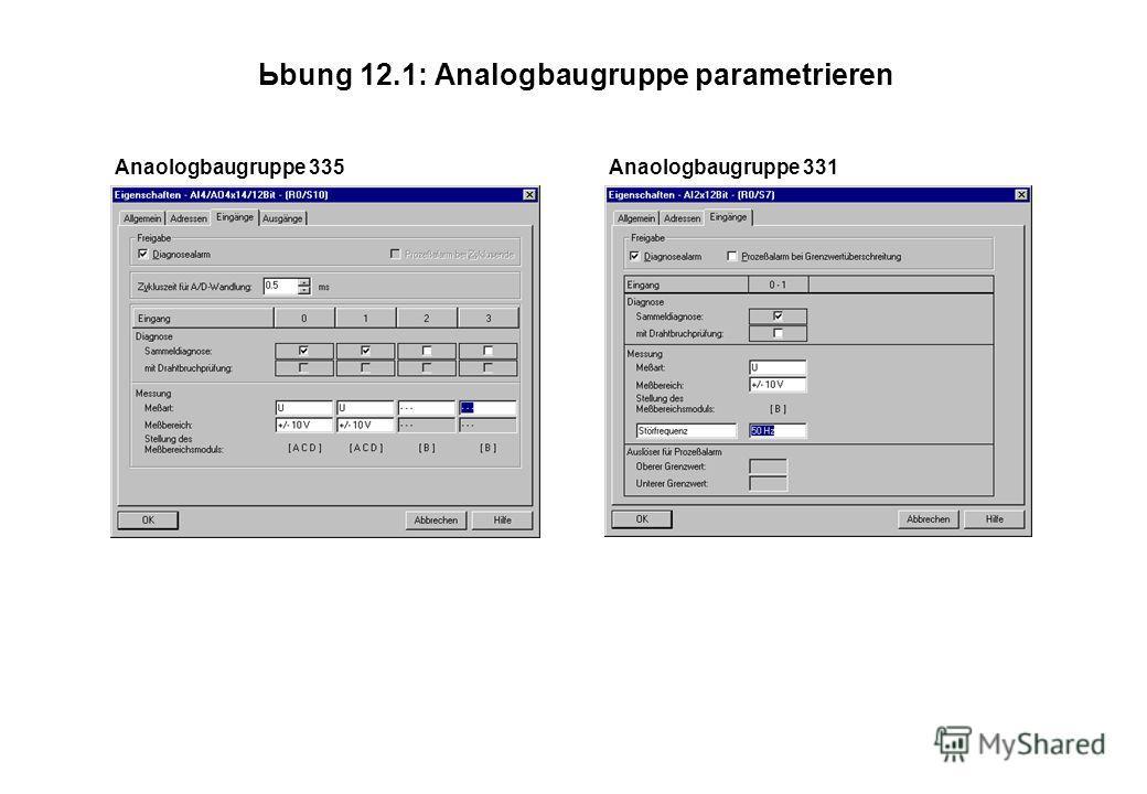Ьbung 12.1: Analogbaugruppe parametrieren Anaologbaugruppe 331Anaologbaugruppe 335