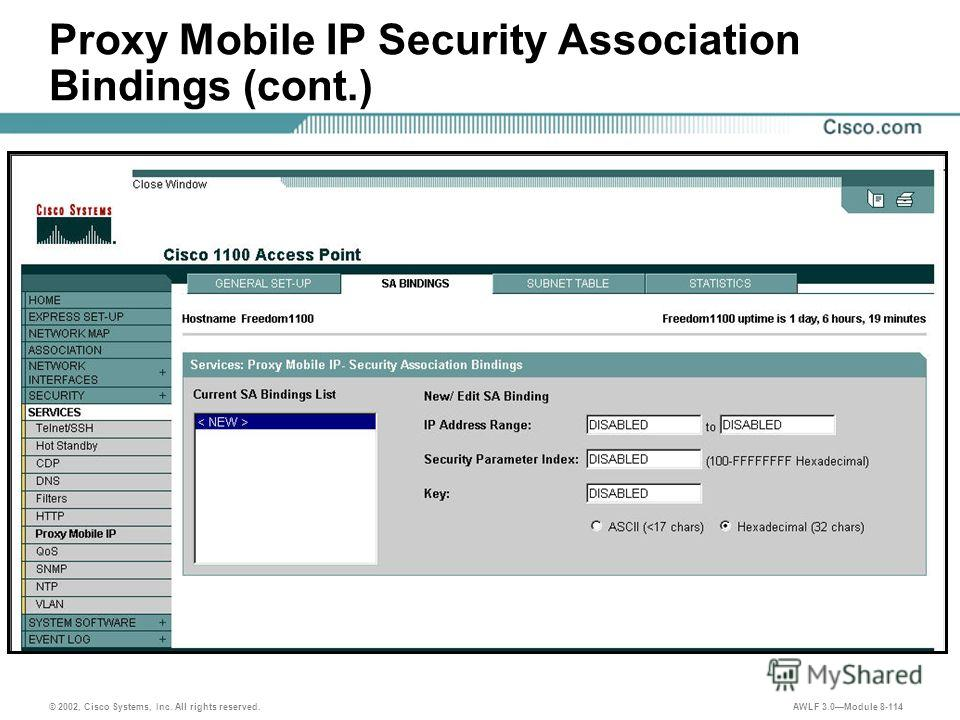 © 2002, Cisco Systems, Inc. All rights reserved. AWLF 3.0Module 8-114 Proxy Mobile IP Security Association Bindings (cont.)