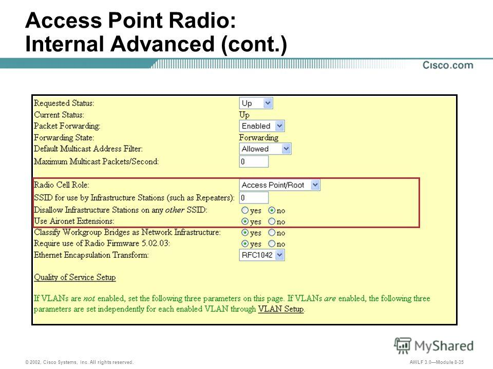 © 2002, Cisco Systems, Inc. All rights reserved. AWLF 3.0Module 8-35 Access Point Radio: Internal Advanced (cont.)