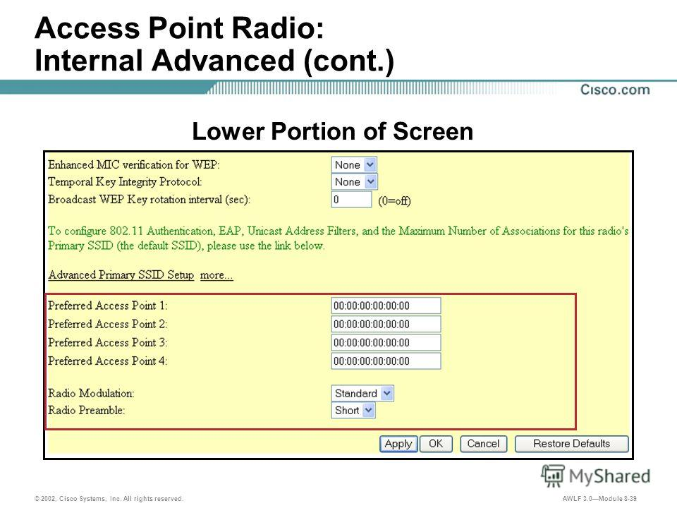 © 2002, Cisco Systems, Inc. All rights reserved. AWLF 3.0Module 8-39 Access Point Radio: Internal Advanced (cont.) Lower Portion of Screen