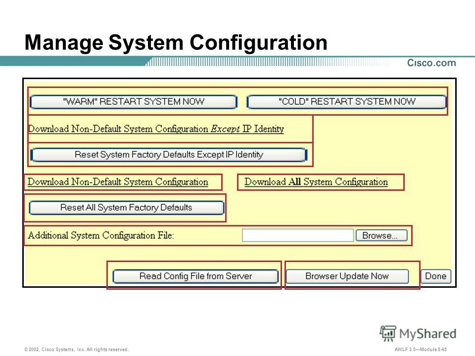 © 2002, Cisco Systems, Inc. All rights reserved. AWLF 3.0Module 8-65 Manage System Configuration