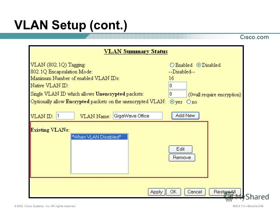 © 2002, Cisco Systems, Inc. All rights reserved. AWLF 3.0Module 8-96 VLAN Setup (cont.)