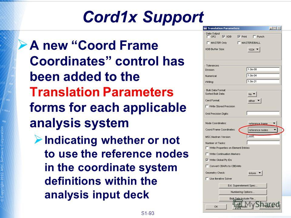 S1-93 A new Coord Frame Coordinates control has been added to the Translation Parameters forms for each applicable analysis system Indicating whether or not to use the reference nodes in the coordinate system definitions within the analysis input dec