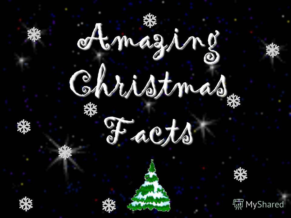 Amazing Christmas Facts