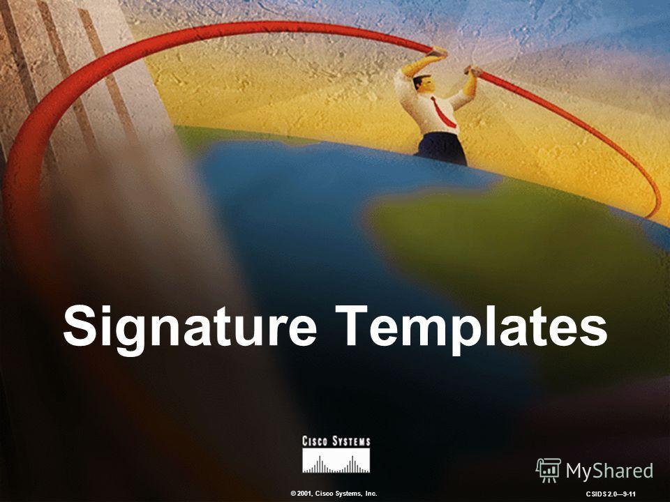 © 2001, Cisco Systems, Inc. CSIDS 2.09-11 Signature Templates