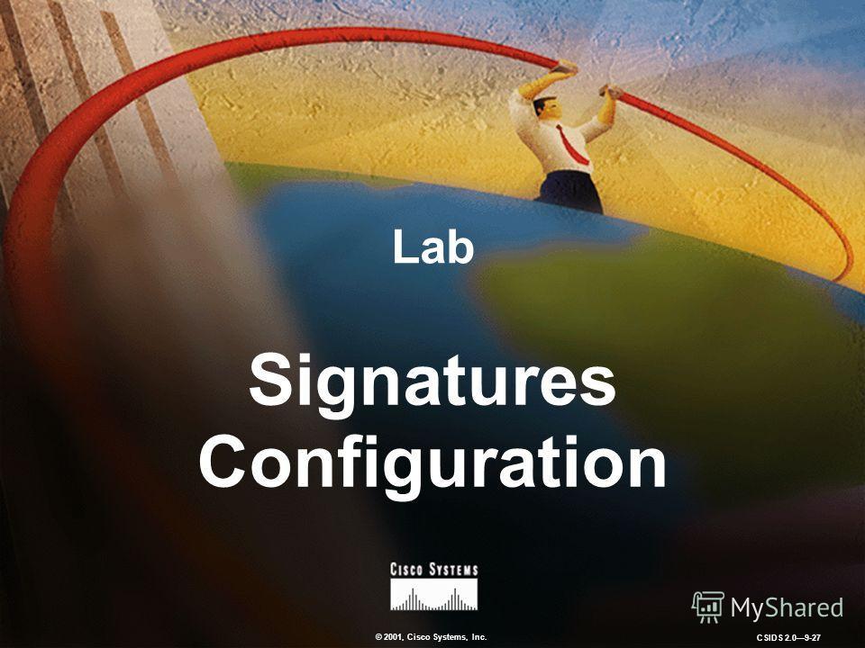 © 2001, Cisco Systems, Inc. CSIDS 2.09-27 Lab Signatures Configuration