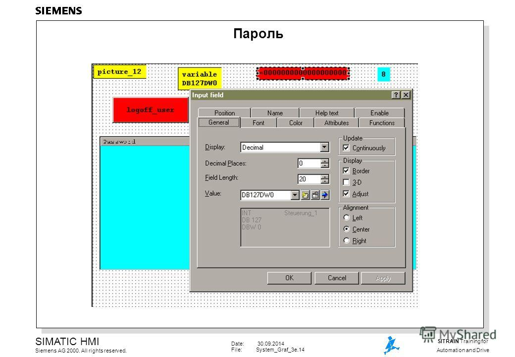 Date: 30.09.2014 File:System_Graf_3e.14 SIMATIC HMI Siemens AG 2000. All rights reserved. SITRAIN Training for Automation and Drive Пароль
