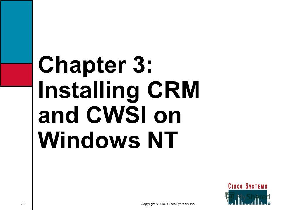 Chapter 3: Installing CRM and CWSI on Windows NT 3-1 Copyright © 1998, Cisco Systems, Inc.