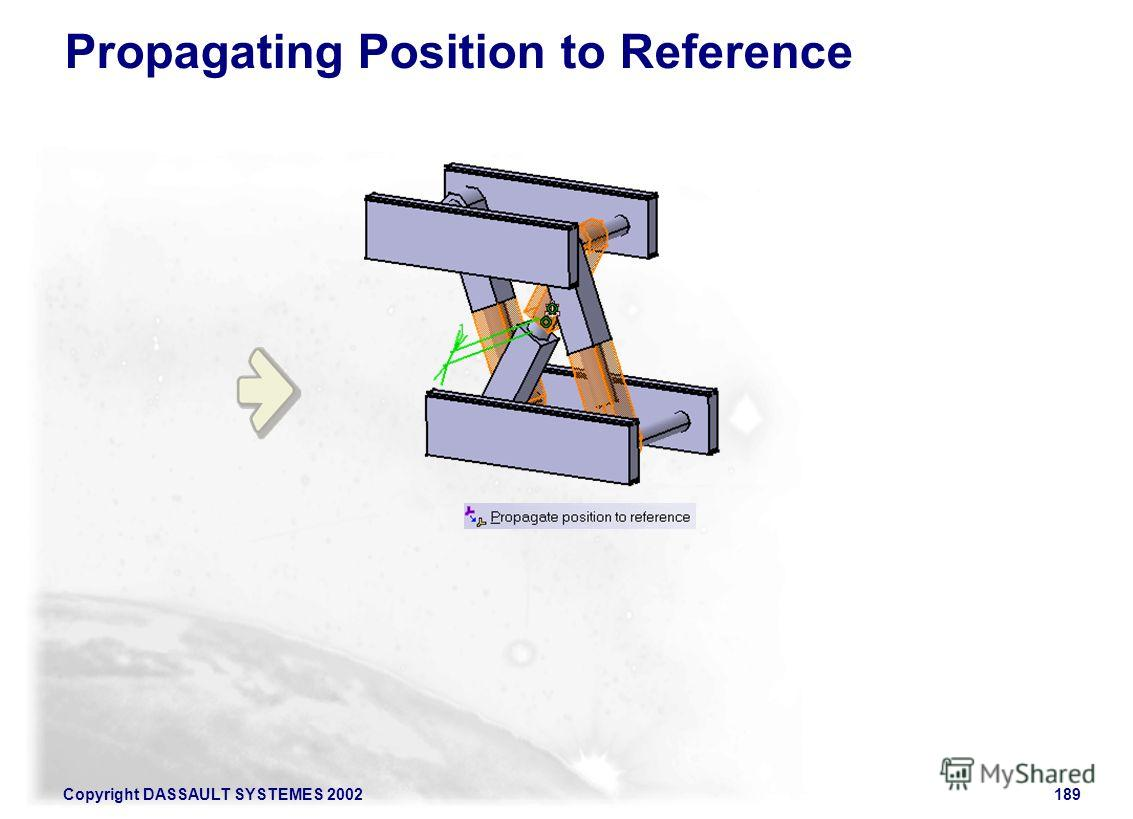 Copyright DASSAULT SYSTEMES 2002189 Propagating Position to Reference