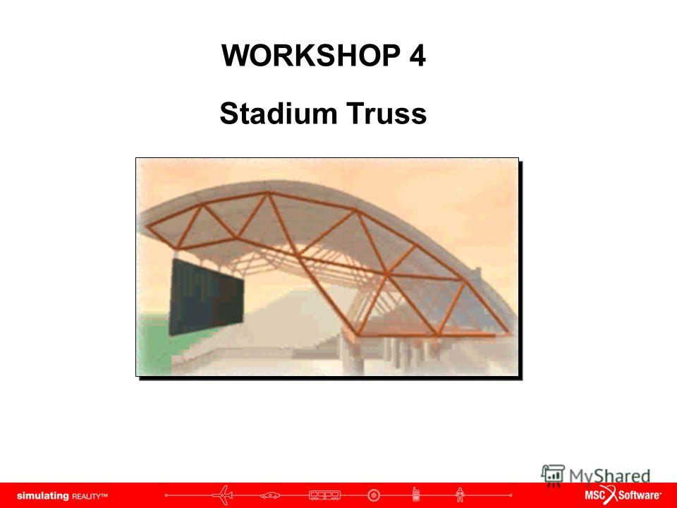 WORKSHOP 4 Stadium Truss