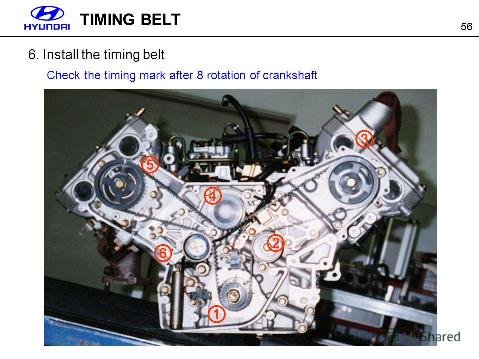 56 TIMING BELT Check the timing mark after 8 rotation of crankshaft 6. Install the timing belt