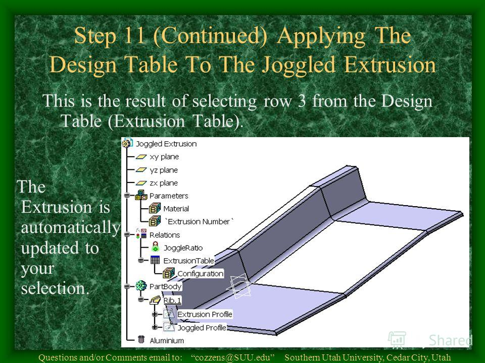 Step 11 (Continued) Applying The Design Table To The Joggled Extrusion This is the result of selecting row 3 from the Design Table (Extrusion Table). The Extrusion is automatically updated to your selection. Questions and/or Comments email to: cozzen