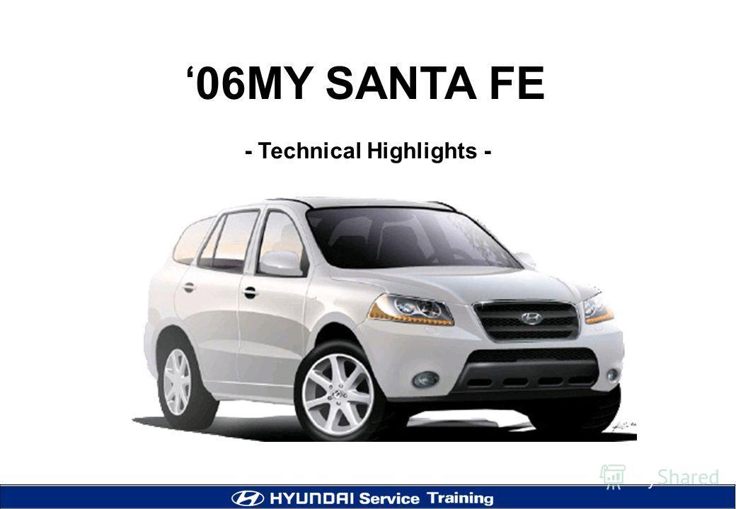 06MY SANTA FE - Technical Highlights -