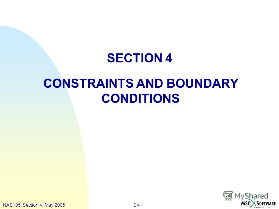 S4-1NAS105, Section 4, May 2005 SECTION 4 CONSTRAINTS AND BOUNDARY CONDITIONS