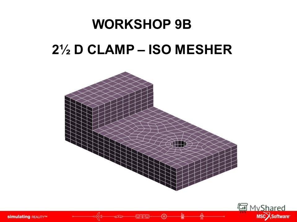 WORKSHOP 9B 2½ D CLAMP – ISO MESHER