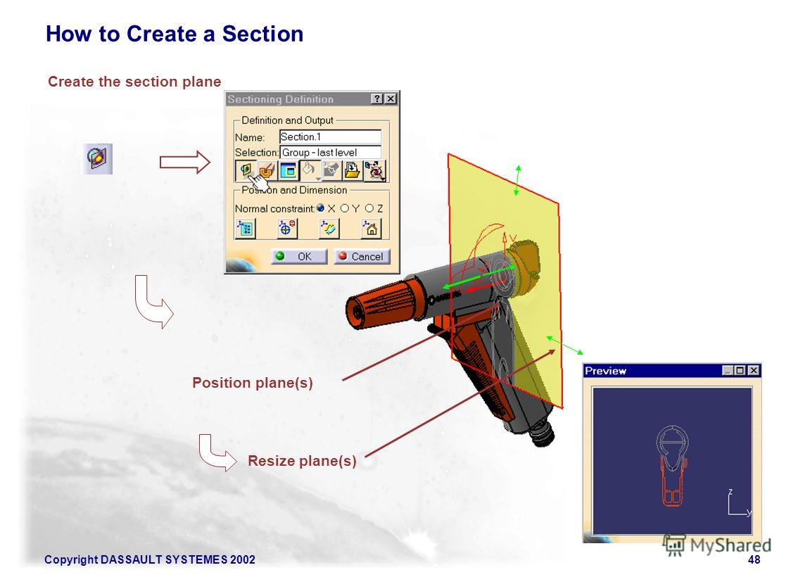 Copyright DASSAULT SYSTEMES 200248 How to Create a Section Create the section plane Position plane(s) Resize plane(s)