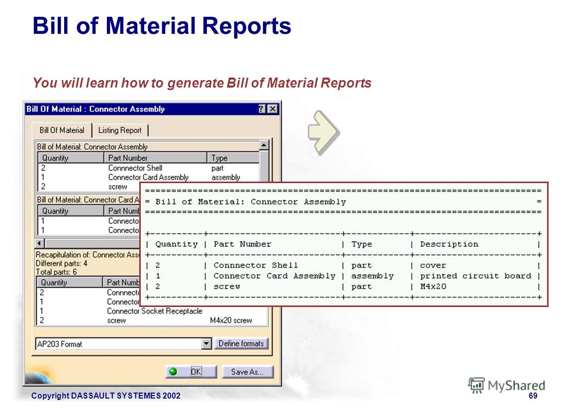 Copyright DASSAULT SYSTEMES 200269 Bill of Material Reports You will learn how to generate Bill of Material Reports