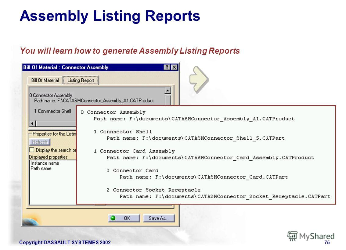 Copyright DASSAULT SYSTEMES 200275 Assembly Listing Reports You will learn how to generate Assembly Listing Reports