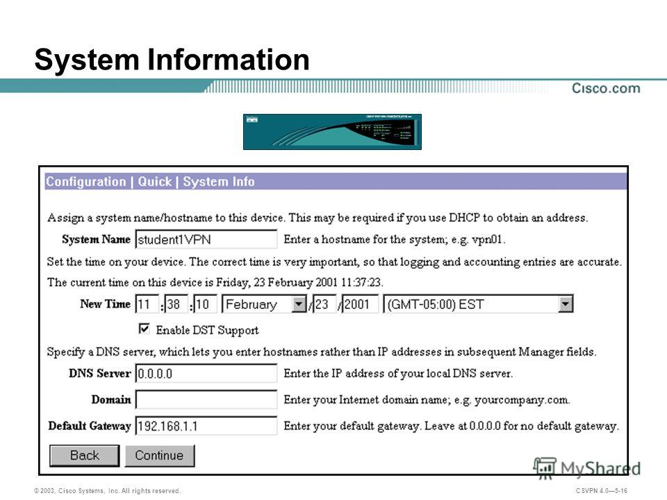 © 2003, Cisco Systems, Inc. All rights reserved. CSVPN 4.05-16 System Information