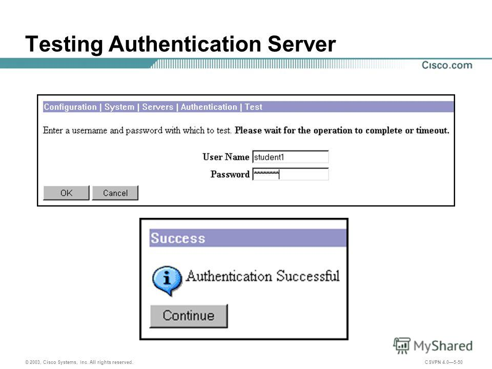© 2003, Cisco Systems, Inc. All rights reserved. CSVPN 4.05-50 Testing Authentication Server