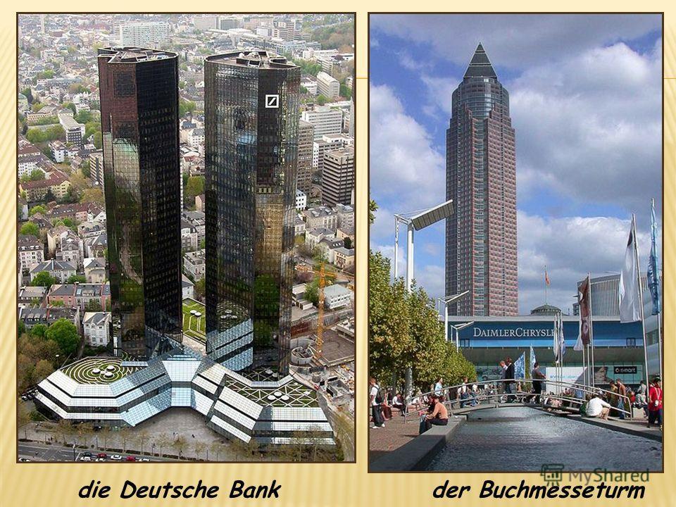 der Buchmesseturmdie Deutsche Bank