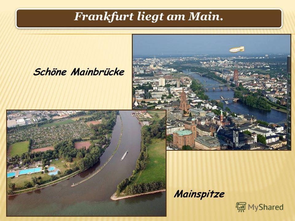 Frankfurt liegt am Main. Schöne Mainbrücke Mainspitze