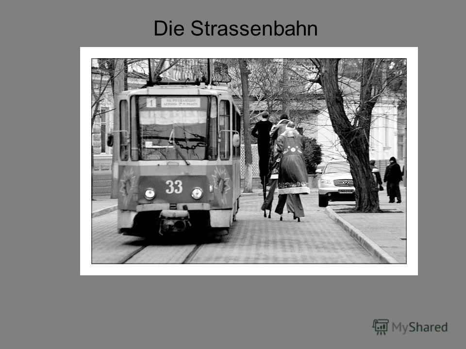 Die Strassenbahn