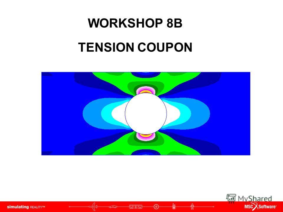 WORKSHOP 8B TENSION COUPON
