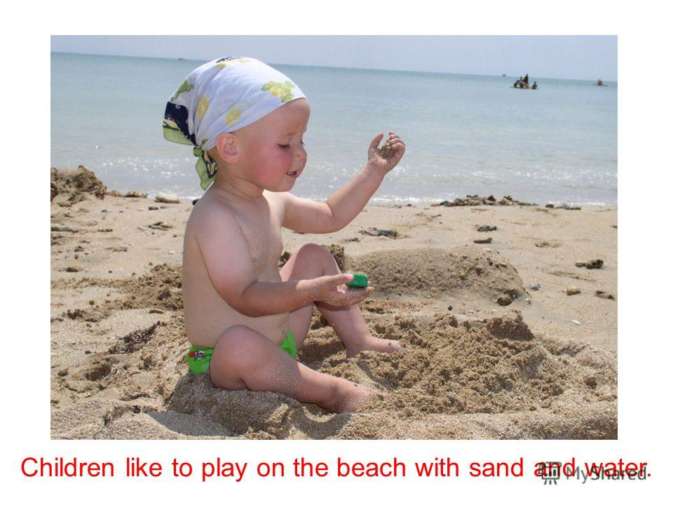 We go to the beach to swim and dive when the weather is hot and sunny.
