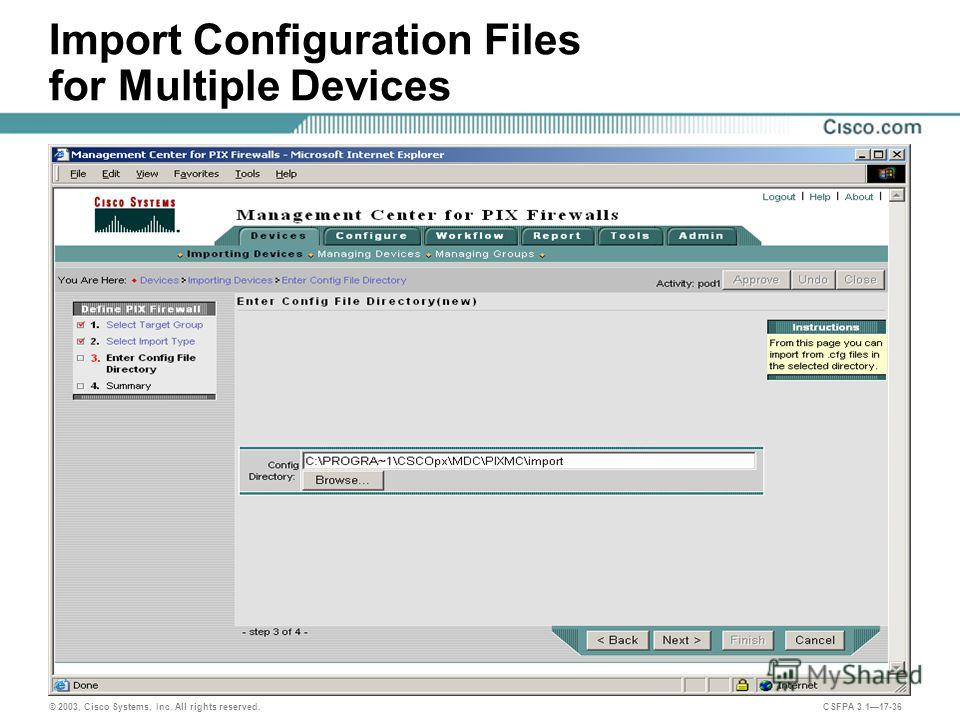 © 2003, Cisco Systems, Inc. All rights reserved. CSFPA 3.117-36 Import Configuration Files for Multiple Devices