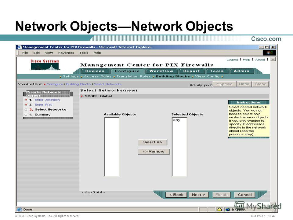 © 2003, Cisco Systems, Inc. All rights reserved. CSFPA 3.117-42 Network ObjectsNetwork Objects