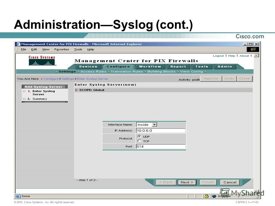 © 2003, Cisco Systems, Inc. All rights reserved. CSFPA 3.117-63 AdministrationSyslog (cont.)