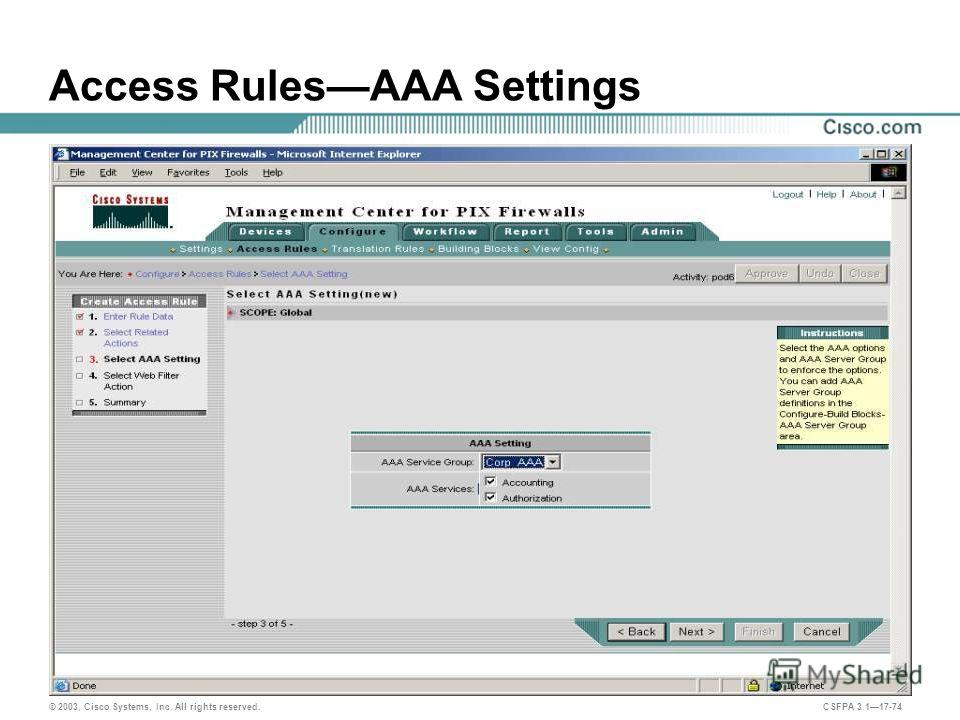© 2003, Cisco Systems, Inc. All rights reserved. CSFPA 3.117-74 Access RulesAAA Settings