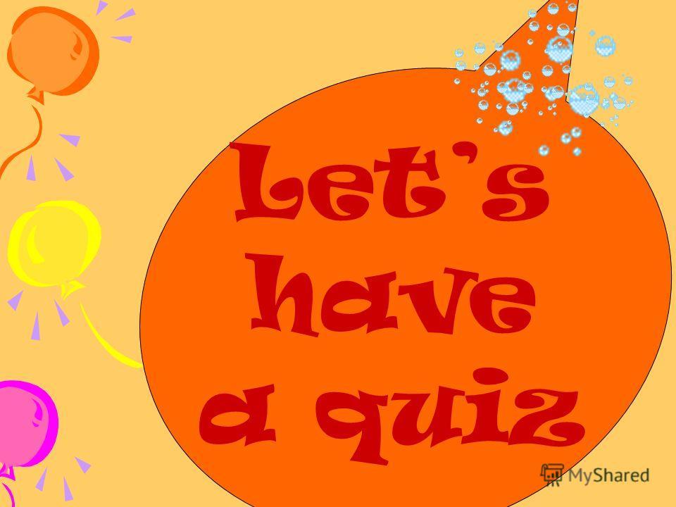 Lets have a quiz