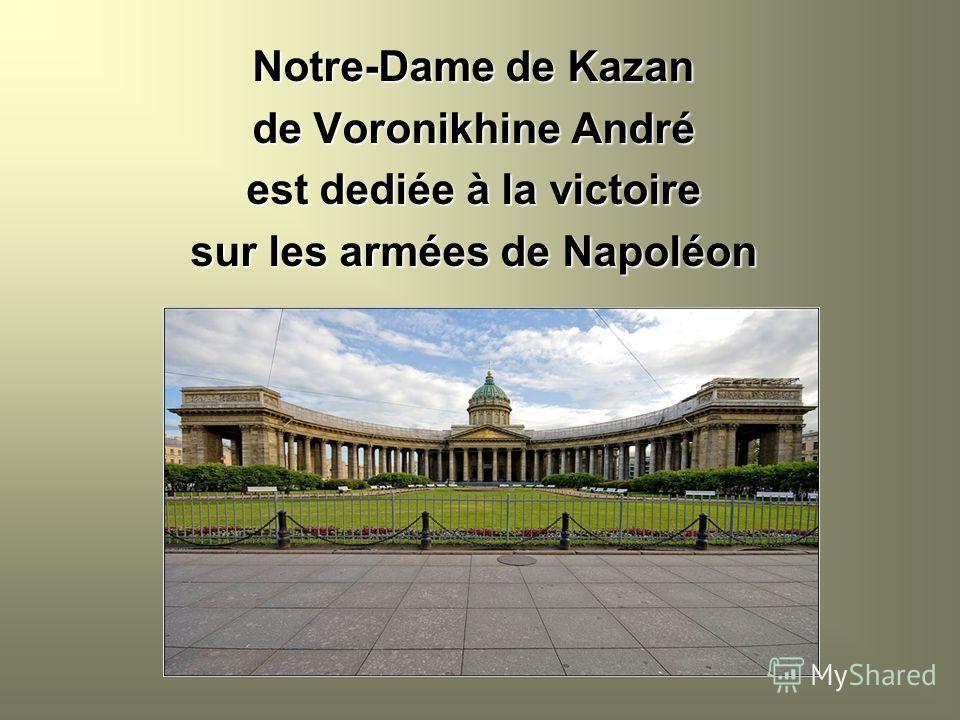 Notre-Dame de Kazan de Voronikhine André est dediée à la victoire sur les armées de Napoléon