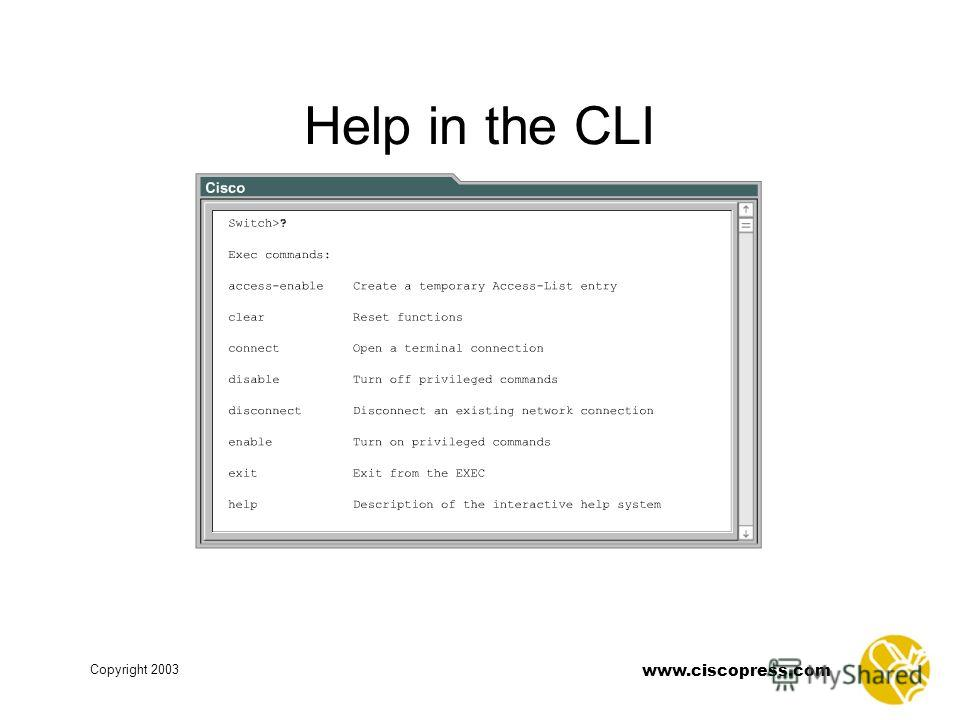 www.ciscopress.com Copyright 2003 Help in the CLI