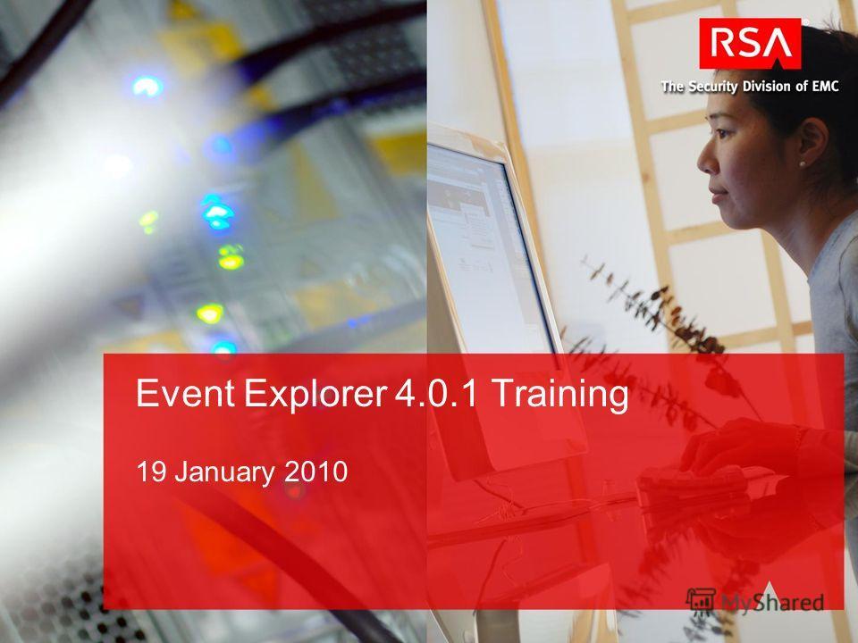 Event Explorer 4.0.1 Training 19 January 2010