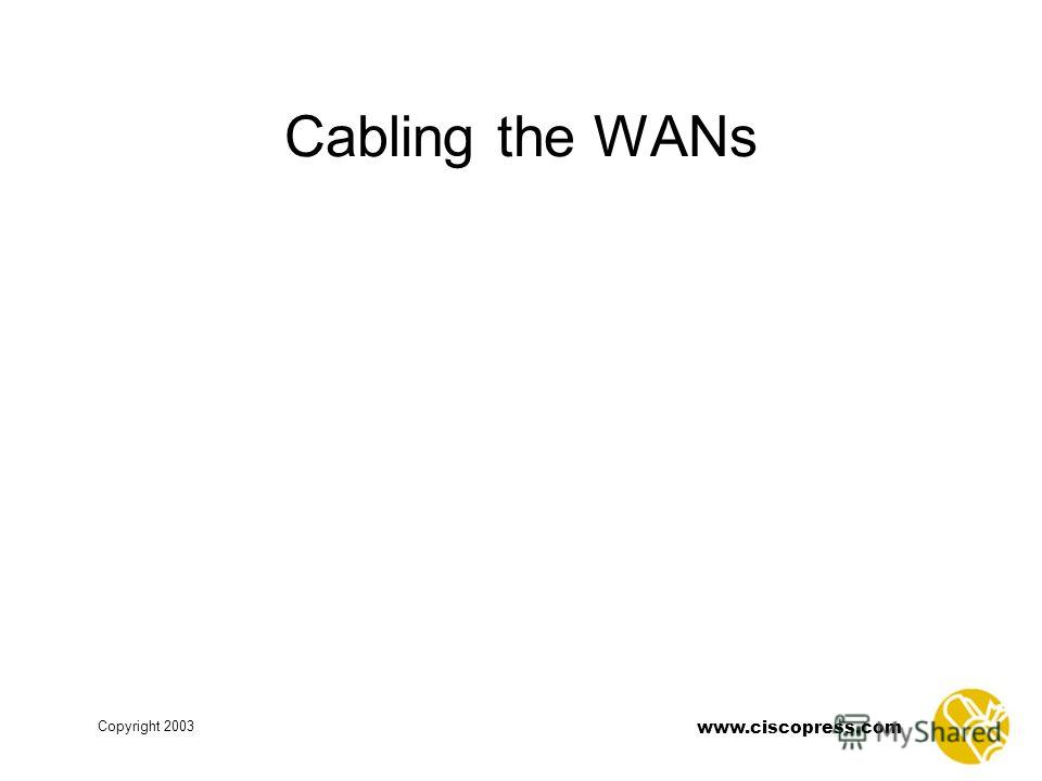 Copyright 2003 www.ciscopress.com Cabling the WANs