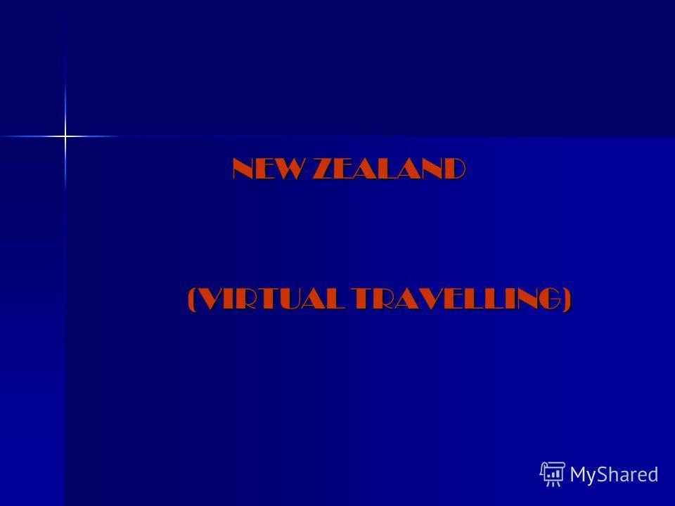 NEW ZEALAND NEW ZEALAND (VIRTUAL TRAVELLING)