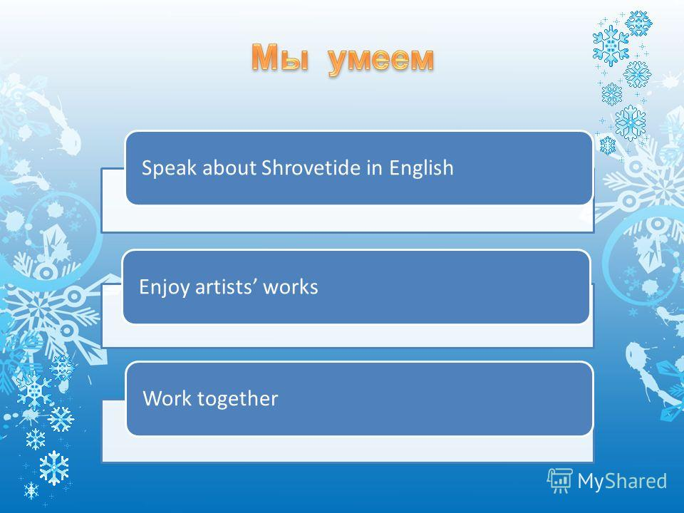 Speak about Shrovetide in EnglishEnjoy artists worksWork together