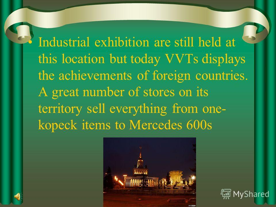 It displayed the most characteristic artifacts of the socialist style. In 1991, the exhibition was renamed VVTs