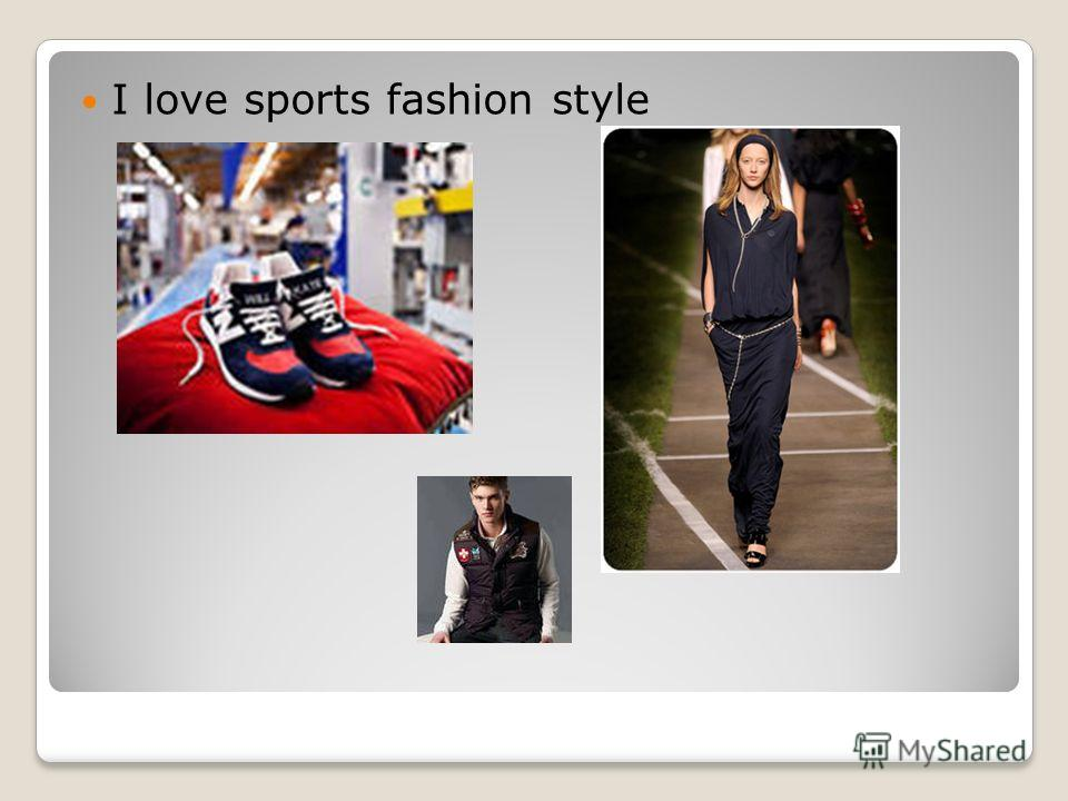 I love sports fashion style