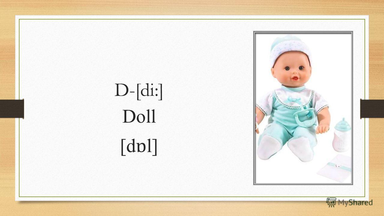 D-[di:] Doll [d ɒ l]