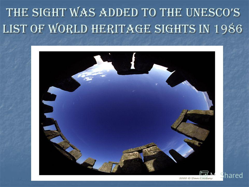 The siGHt was added to the unescos LIST OF WORLD HERITAGE SIGHTS IN 1986 The siGHt was added to the unescos LIST OF WORLD HERITAGE SIGHTS IN 1986